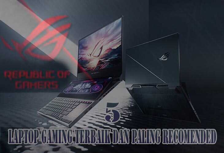 5 Laptop Gaming Terbaik Dan Paling Recomended