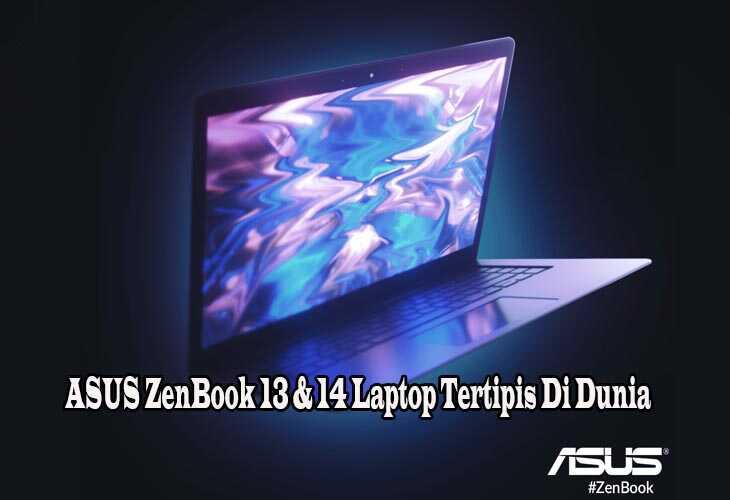 ASUS ZenBook 13 & 14 Laptop Tertipis Di Dunia