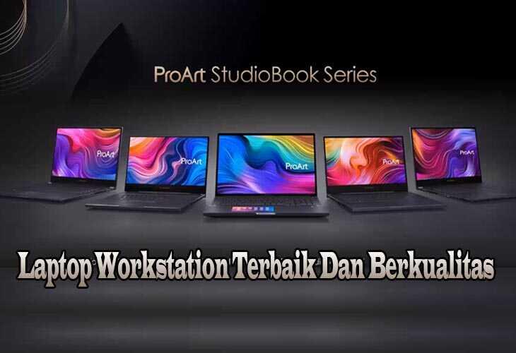 Laptop Workstation Terbaik Dan Berkualitas